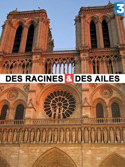 Vidéo Des Racines et des Ailes à Notre-Dame de Paris